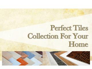 Best Collection of Tiles For You