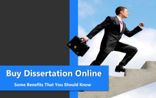 Buy Dissertation Online - Some Benefits You Should Know