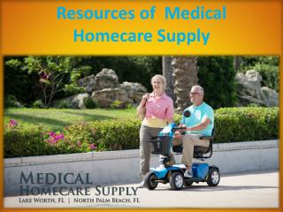 Resources of  Medical Homecare Supply