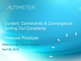 Content, Connectivity & Convergence: Sorting Out Complexity
