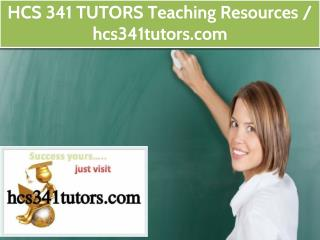 HCS 341 TUTORS Teaching Resources / hcs341tutors.com