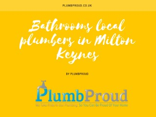 Bathrooms local plumbers in Milton Keynes
