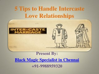 5 Tips to Handle Intercaste Love Relationships by Black Magic Specialist in Chennai