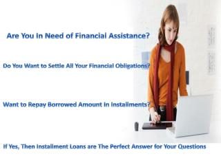 Installment Loans- Instant Cash Loans With Easy Repayment Choice!