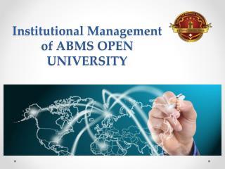 Institutional Management of ABMS OPEN UNIVERSITY