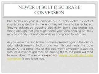Newer 14 bolt disc brake conversion