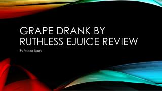 Grape Drank By Ruthless Ejuice Review