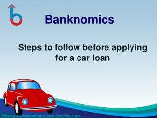 Steps to follow before applying for a Car loan