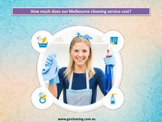 How much does our Melbourne cleaning service cost?