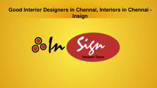 Good Interior Designers in Chennai, Interiors in Chennai