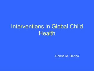 Interventions in Global Child Health