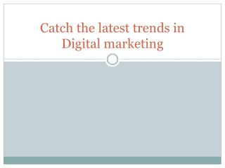 Catch the latest trends in Digital marketing