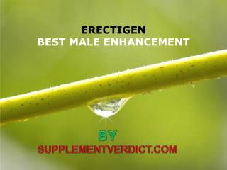 Elevate Your Sexual Powers With Erectigen | Try Now!