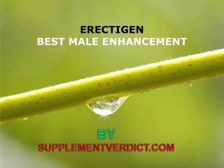 Elevate Your Sexual Powers With Erectigen