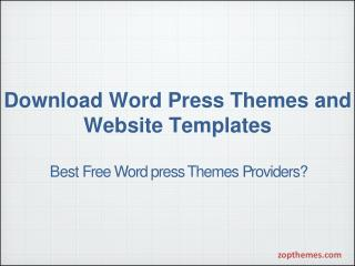 Download Wordpress Themes and Website Templates on Zopthemes