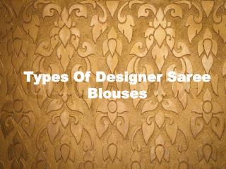 Types Of Designer Saree Blouses