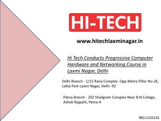 Hi Tech Conducts Progressive Computer Hardware and Networking Course in Laxmi Nagar, Delhi