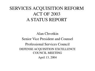 SERVICES ACQUISITION REFORM ACT OF 2003 A STATUS REPORT