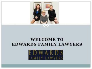 Edwards Family Lawyers for Property Settlement and Other Family Issues