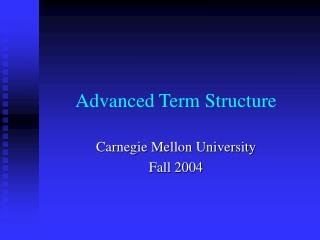Advanced Term Structure