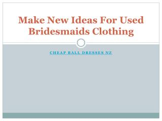 Make New Ideas For Used Bridesmaids Clothing