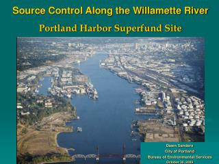 Source Control Along the Willamette River Portland Harbor Superfund Site
