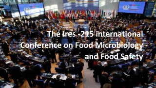 The Ires -215 international Conference on Food Microbiology and Food Safety