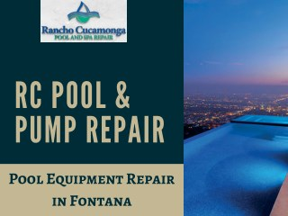Convenient Pool Equipment Repair in Fontana