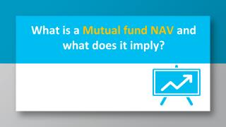 What is a mutual fund nav and what does it imply?