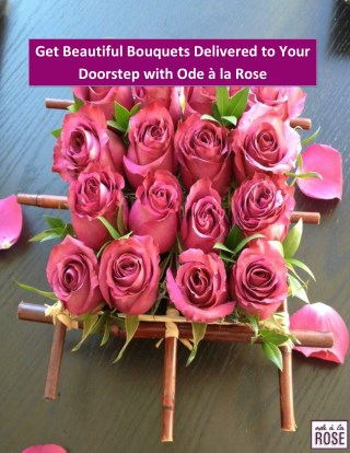 Get Beautiful Bouquets Delivered to Your Doorstep with Ode à la Rose