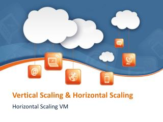Vertical Scaling and Horizontal Scaling