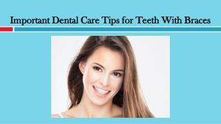 Important Dental Care Tips for Teeth With Braces