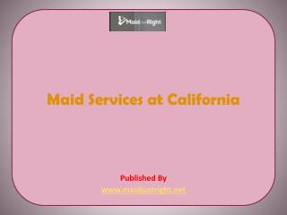 Maid Just Right - Maid Services at California