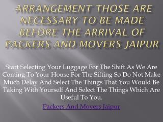 Arrangement Those Are Necessary To Be Made Before The Arrival Of Packers And Movers Jaipur