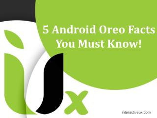 5 Android Oreo Facts You Must Know!