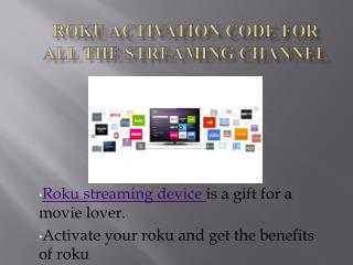 ROKU ACTIVATION CODE FOR ALL THE STREAMING CHANNELS