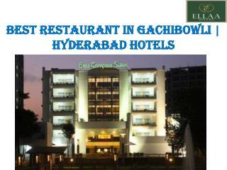 Best Restaurant in Gachibowli | Hyderabad Hotels