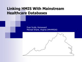 Linking HMIS With Mainstream Healthcare Databases