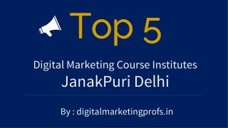 Top 5 Best Digital Marketing Course Institutes Janakpuri New Delhi | Digital Marketing Profs