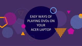 EASY WAYS OF PLAYING DVDs ON YOUR ACER LAPTOP
