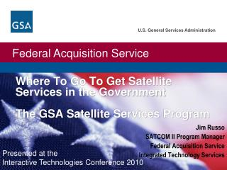 Where To G o To Get Satellite Services in the Government The GSA Satellite Services Program