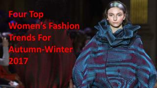 Four top Women's Fashion Trends for Autumn Winter 2017
