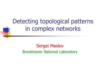 Detecting topological patterns in complex networks