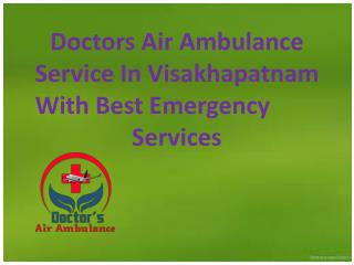 Doctors Air Ambulance Service in Visakhapatnam with Best Emergency Services