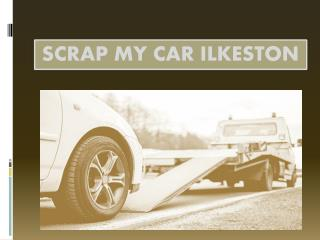 Scrap My Car Ilkeston
