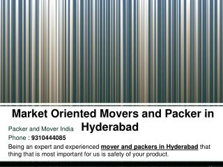 Market Oriented Movers and Packer in Hyderabad