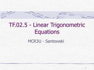 TF.02.5 - Linear Trigonometric Equations