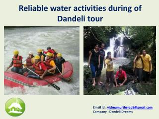 Reliable water activities during of Dandeli tour