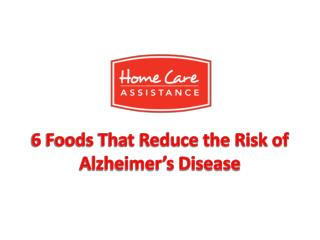 6 Foods That Reduce the Risk of Alzheimer's Disease