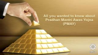 All you wanted to know about Pradhan Mantri Awas Yojna